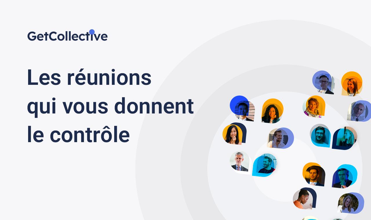 Avis Getcollective : Maîtrisez l'utilisation des réunions - appvizer