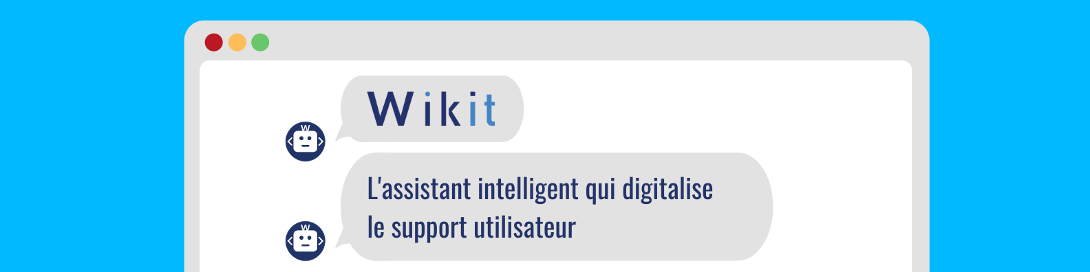 Avis Wikit : La solution de chatbot qui digitalise le support utilisateur - appvizer
